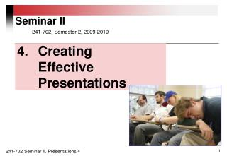 4. 	Creating  	Effective  	Presentations
