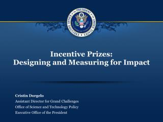 Incentive Prizes: Designing and Measuring for Impact