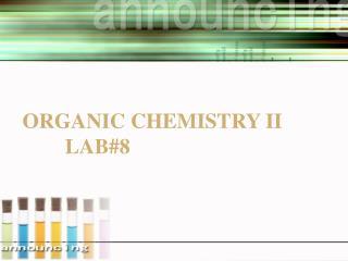Organic chemistry ii lab#8