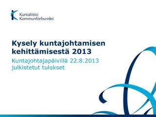 Kysely kuntajohtamisen kehittämisestä 2013
