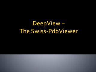 DeepView  –  The Swiss- PdbViewer
