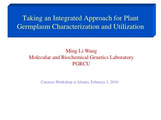 Taking an Integrated Approach for Plant Germplasm Characterization and Utilization