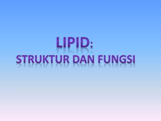 LIPID :  Struktur dan fungsi