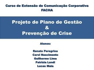 Projeto de Plano de Gestão  & Prevenção de Crise