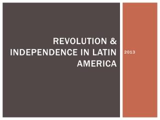 Revolution & Independence in Latin America