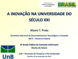 A INOVAÇÃO NA UNIVERSIDADE DO SÉCULO XXI Alvaro  T.  Prata