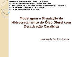 Modelagem e Simulação do Hidrotratamento do Óleo Diesel com Desativação Catalítica