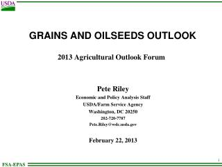 GRAINS AND OILSEEDS OUTLOOK 2013 Agricultural Outlook Forum