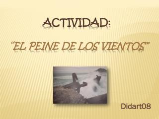 """ACTIVIDAD : """" El peine de los vientos"""""""
