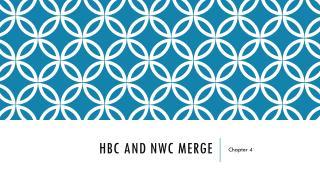 HBC and NWC Merge