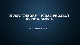 Music Theory � Final Project Kyrie & Gloria