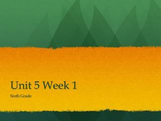 Unit 5 Week 1