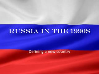 Russia in the 1990s