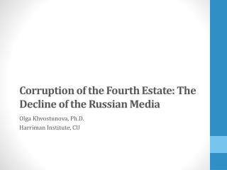 Corruption of the Fourth Estate: The Decline of the Russian Media