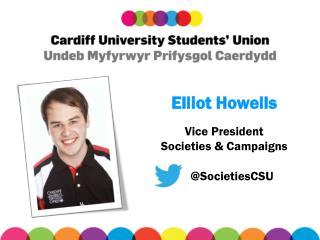 Elliot Howells Vice President Societies & Campaigns      @ SocietiesCSU