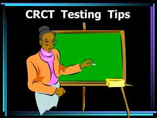 CRCT  Testing  Tips