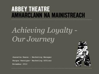 Achieving Loyalty  - Our Journey