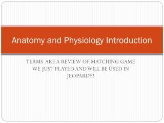 Anatomy and Physiology Introduction