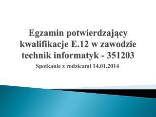Egzamin potwierdzający kwalifikacje E.12 w zawodzie technik informatyk - 351203