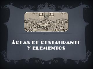 Áreas de restaurante y elementos
