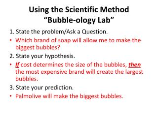 "Using the Scientific Method ""Bubble- ology  Lab"""
