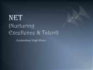 NET (Nurturing Excellence & Talent)