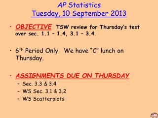 AP Statistics Tuesday ,  10 September 2013