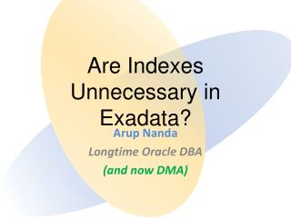 Are Indexes Unnecessary in  Exadata ?