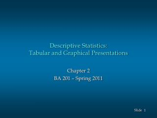 Descriptive Statistics: Tabular and Graphical Presentations