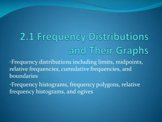2.1 Frequency Distributions and Their Graphs