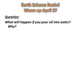 Earth Science Rocks! Warm up April 27
