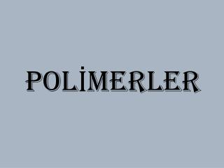 POL?MERLER