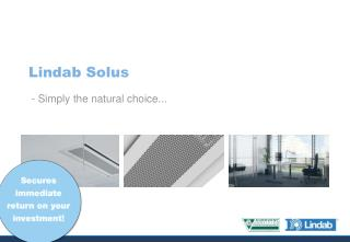 Lindab Solus  - Simply the natural choice...