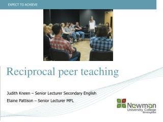 Reciprocal peer teaching