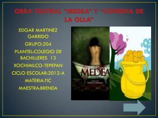"""OBRA  TEATRAL  """"MEDEA """" Y """"COMEDIA  DE  LA OLLA"""""""