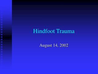 Hindfoot Trauma
