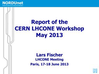 Report of the  CERN LHCONE Workshop May 2013