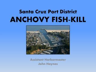 Santa Cruz Port District ANCHOVY FISH-KILL