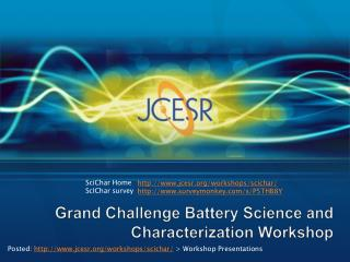 Grand Challenge Battery Science and Characterization Workshop