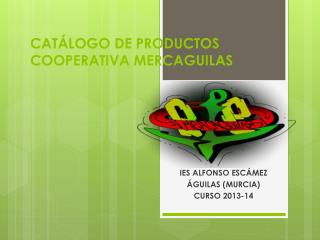 CATÁLOGO DE PRODUCTOS COOPERATIVA MERCAGUILAS
