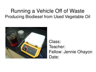 Running a Vehicle Off of Waste Producing Biodiesel from Used Vegetable Oil