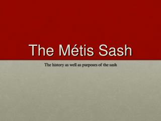The M tis Sash
