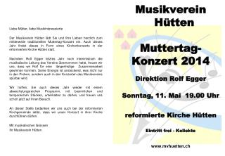 Musikverein    Hütten Muttertag- Konzert 2014 Direktion Rolf Egger Sonntag ,  11. Mai  19.00 Uhr