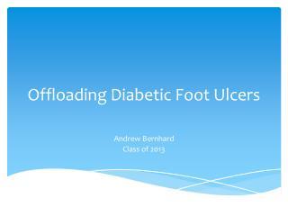 Offloading Diabetic Foot Ulcers