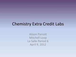 Chemistry Extra Credit Labs