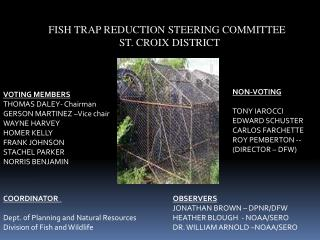 FISH TRAP REDUCTION STEERING COMMITTEE  ST. CROIX DISTRICT