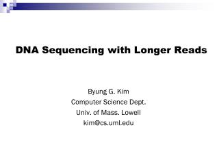 DNA Sequencing with Longer Reads