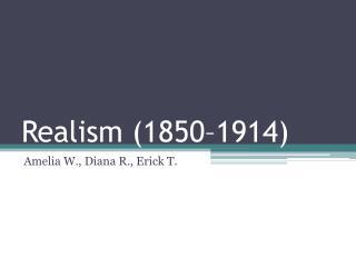 Realism (1850–1914)