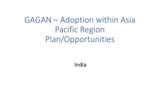 GAGAN – Adoption within Asia Pacific Region Plan/Opportunities