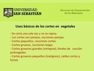 Usos básicos de los cortes en  vegetales